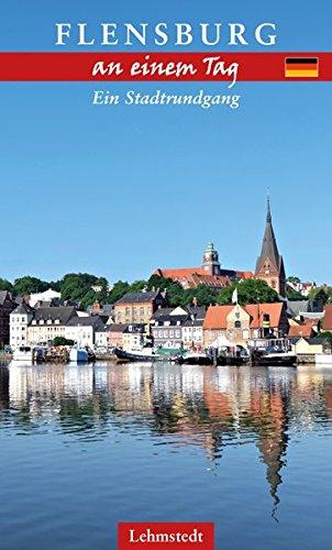 Flensburg an einem Tag: Ein Stadtrundgang