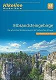 Wanderführer Elbsandsteingebirge: Die schönsten Wanderungen in der Sächsischen Schweiz, 50 Touren, 552 km, 1:35.000 (Hikeline /Wanderführer)