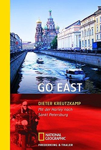 Go East: Mit der Harley nach Sankt Petersburg (National Geographic Taschenbuch, Band 40318)