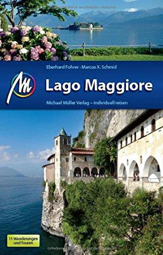 Lago Maggiore Reiseführer Michael Müller Verlag: Individuell reisen mit vielen praktischen Tipps.