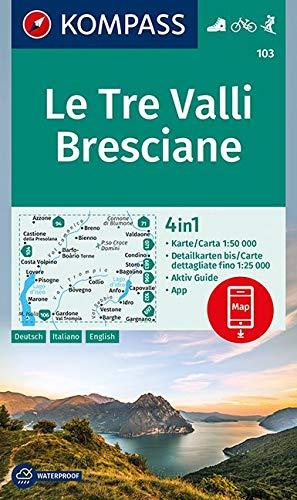 KOMPASS Wanderkarte Le Tre Valli Bresciane: 4in1 Wanderkarte 1:50000 mit Aktiv Guide und Detailkarten inklusive Karte zur offline Verwendung in der ... 1:50 000 (KOMPASS-Wanderkarten, Band 103)