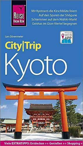 Reise Know-How CityTrip Kyoto: Reiseführer mit Stadtplan und kostenloser Web-App