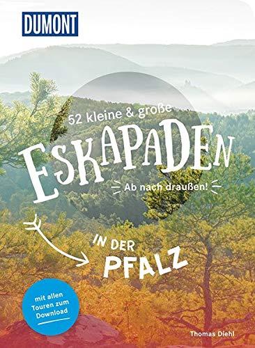 52 kleine und große Eskapaden in der Pfalz: Ab nach draußen! (DuMont Eskapaden)