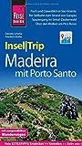Reise Know-How InselTrip Madeira (mit Porto Santo): Reiseführer mit Wanderungen, Faltplan und kostenloser Web-App