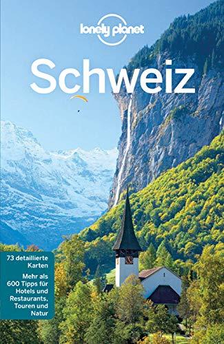 Lonely Planet Reiseführer Schweiz: mit Downloads aller Karten (Lonely Planet Reiseführer E-Book)