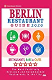 Berlin Restaurant Guide 2020: Best Rated Restaurants in Berlin - 500 Restaurants, Special Places to Drink and Eat Good Food Around (Restaurant Guide 2020)