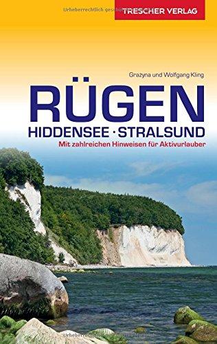 Reiseführer Rügen, Hiddensee, Stralsund: Mit zahlreichen Hinweisen für Aktivurlauber (Trescher-Reihe Reisen)