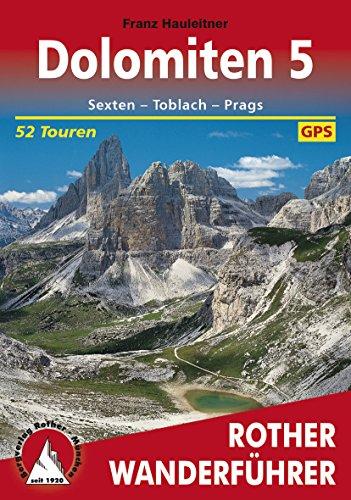 Dolomiten 5: Sexten – Toblach – Prags, 52 Touren (Rother Wanderführer)
