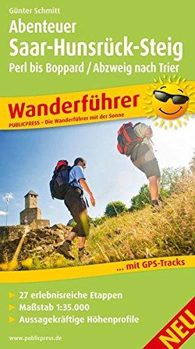 Abenteuer Saar-Hunsrück-Steig, Perl bis Boppard / Abzweig Trier: Wanderführer mit 27 erlebnisreichen Etappen, Maßstab 1:35 000, aussagekräftigen Höhenprofilen und GPS-Tracks (Wanderführer / WF)