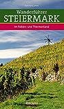 Wanderführer Steiermark: Band 3: Das Reben- und Thermenland
