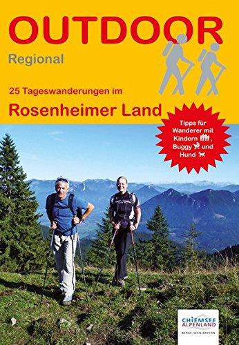 Rosenheimer Land: 25 Tageswanderungen im Rosenheimer Land (Outdoor Regional)