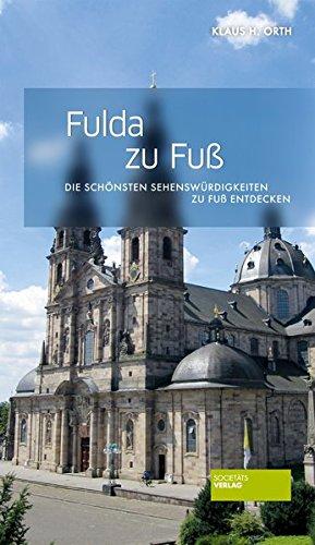 Fulda zu Fuß (zu Fuß / Die schönsten Sehenswürdigkeiten zu Fuß entdecken)