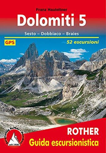 Dolomiti 5 (Dolomiten 5 - italienische Ausgabe): Sesto – Dobbiaco – Braies. 52 escursioni. Con dati GPS (Rother Guida Escursionistica / Rother Wanderführer in italienischer Sprache)