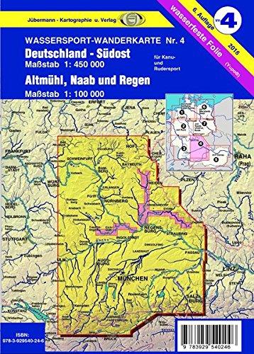 Wassersport-Wanderkarte / Kanu-und Rudersportgewässer: Wassersport-Wanderkarte / Deutschland Südost mit Altmühl, Naab und Regen für Kanu- und ... von Altmühl, Naab und Regen 1:100000
