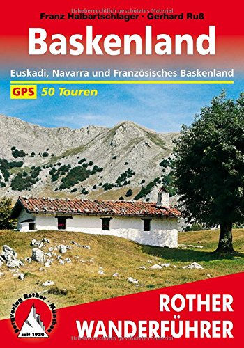 Baskenland: Euskadi, Navarra und Französisches Baskenland. 50 Touren. Mit GPS-Tracks (Rother Wanderführer)