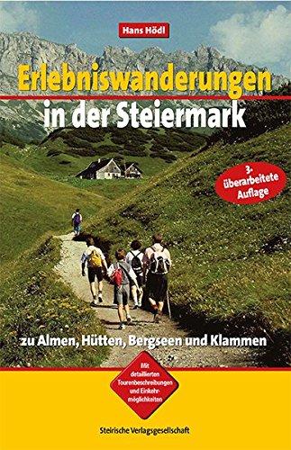 Erlebniswanderungen in der Steiermark zu Almen, Hütten, Bergseen und Klammen