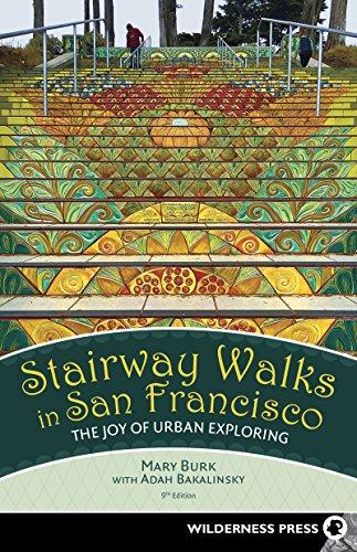 Stairway Walks in San Francisco: The Joy of Urban Exploring