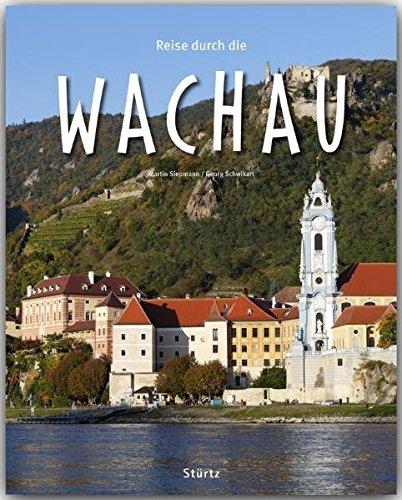 Reise durch die WACHAU - Ein Bildband mit 190 Bildern auf 140 Seiten - STÜRTZ Verlag