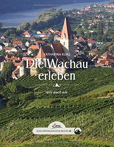 Das große kleine Buch: Die Wachau erleben: wie noch nie
