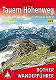 Tauern-Höhenweg: Von den Seckauer Tauern zum Ahrntal in Südtirol. 40 Etappen. Mit GPS-Daten. (Rother Wanderführer)