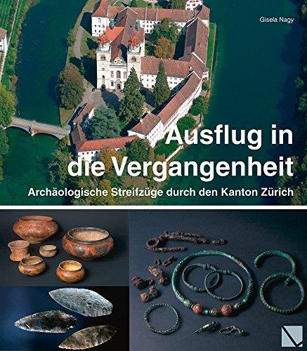 Ausflug in die Vergangenheit: Archäologische Streifzüge durch den Kanton Zürich