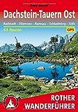 Dachstein-Tauern Ost. Radstadt - Filzmoos - Ramsau - Schladming - Sölk. 63 Touren. Mit GPS-Tracks