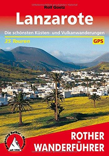 Lanzarote: Die schönsten Küsten- und Vulkanwanderungen. 35 Touren. Mit GPS-Daten (Rother Wanderführer)